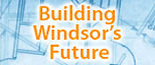Building Windsor's Future